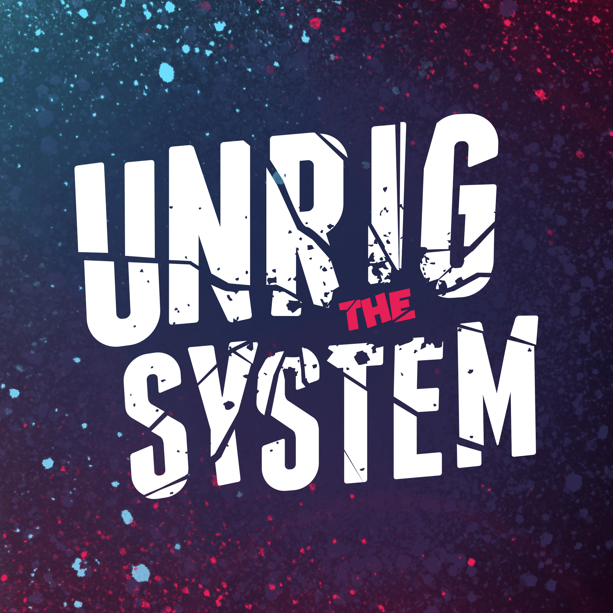 Unrig the System